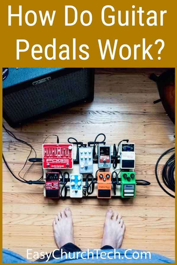 How Do Guitar Pedals Work? | easychurchtech.com