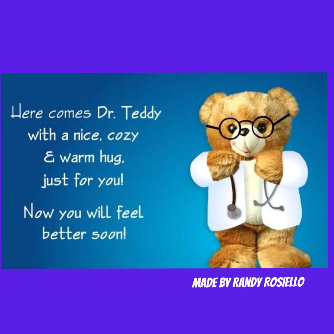 Dr Teddy Coming To Make You Feel Better Get Well Soon Get Well