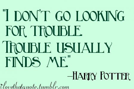 Trouble Harry Potter Quotes Inspirational Harry Potter Quotes New Quotes