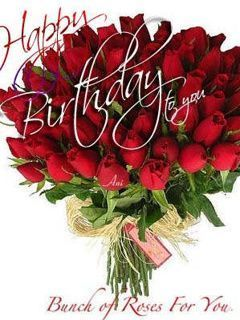 Happy Birthday To You Bunch Of Roses For You Happy Birthday