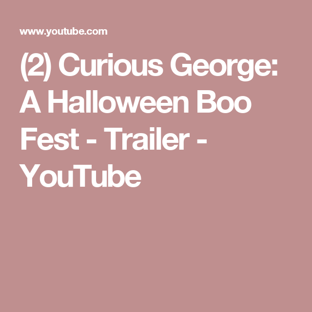 2 curious george a halloween boo fest trailer youtube