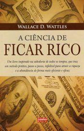 Baixar Livro A Ciencia De Ficar Rico Wallace D Wattles Em Pdf