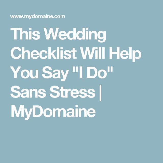 "This Wedding Checklist Will Help You Say ""I Do"" Sans Stress | Wedding, Stress, Sayings"