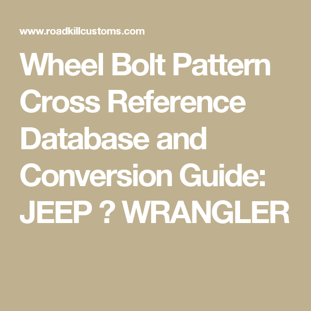 Wheel Bolt Pattern Cross Reference Database And Conversion Guide Best Jeep Yj Bolt Pattern