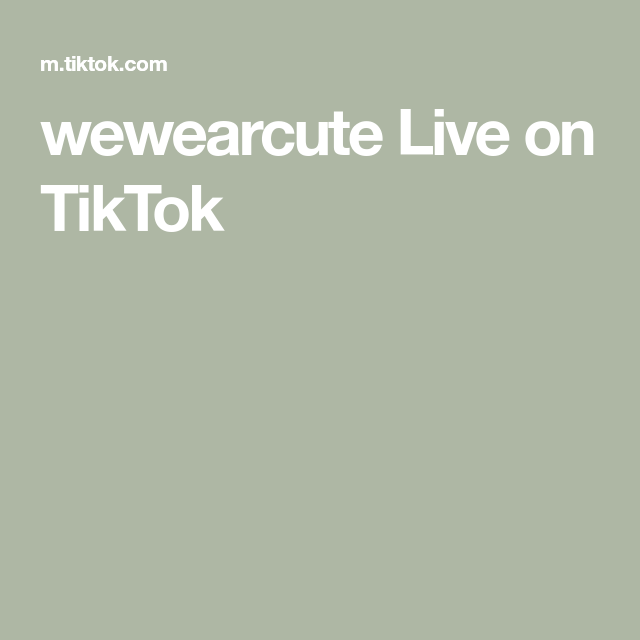Wewearcute Live On Tiktok Live In The Now Live Life Moments