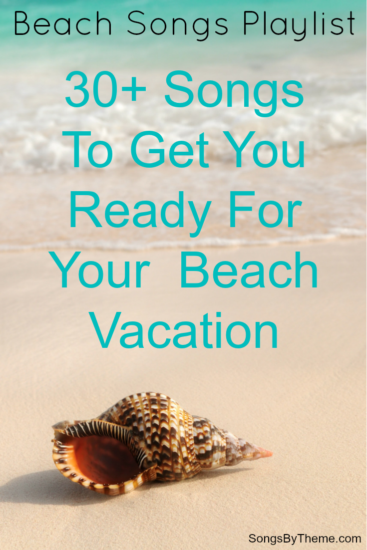 Beach Songs Playlist For Your Trip To The