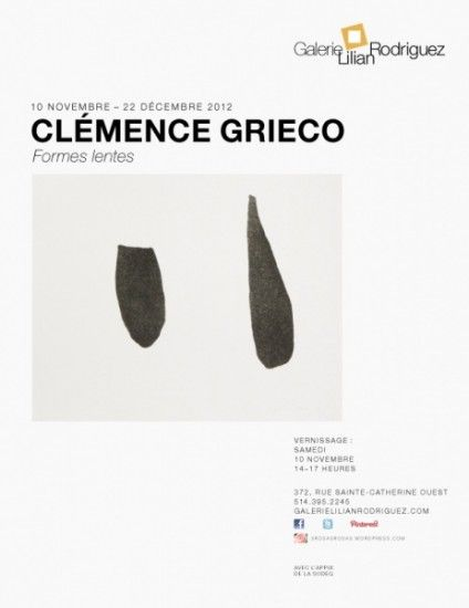 Galerie Lilian Rodriguez | De Montréal vers le monde, un regard sur l'art contemporain  Clémence Grieco, Formes lentes  10 novembre - 22 décembre 2012