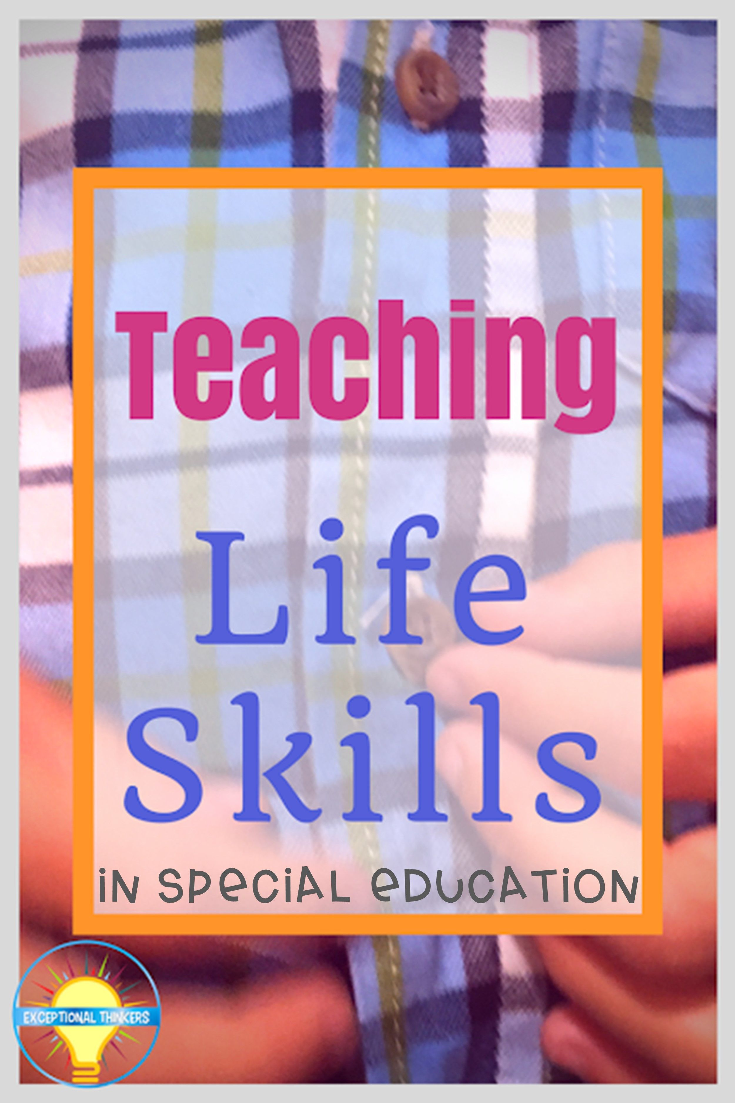 Teaching Life Skills In The Special Education Classroom