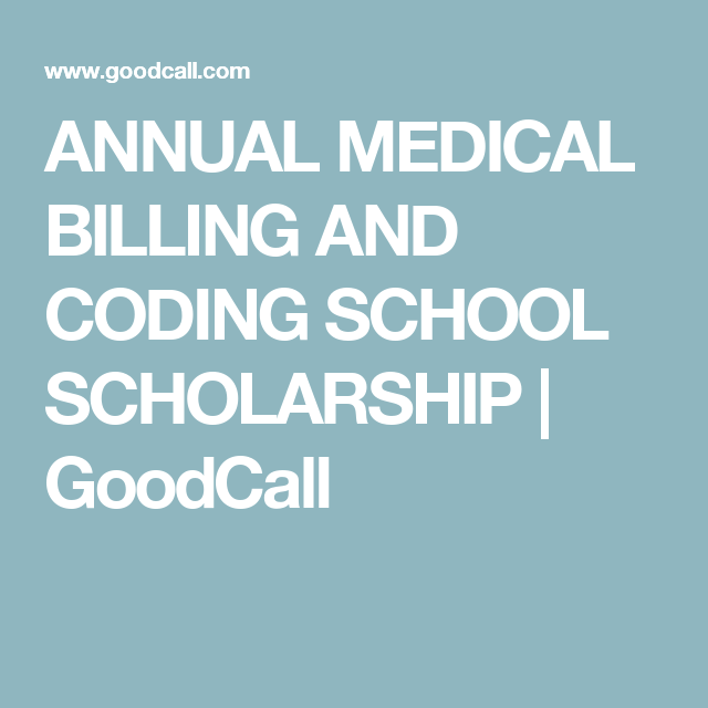 Annual Medical Billing And Coding School Scholarship  Goodcall