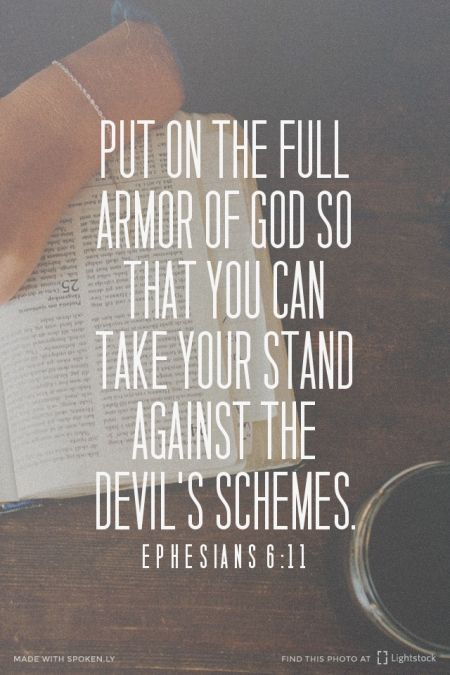 Put on the full armor of God so that you can take your stand against