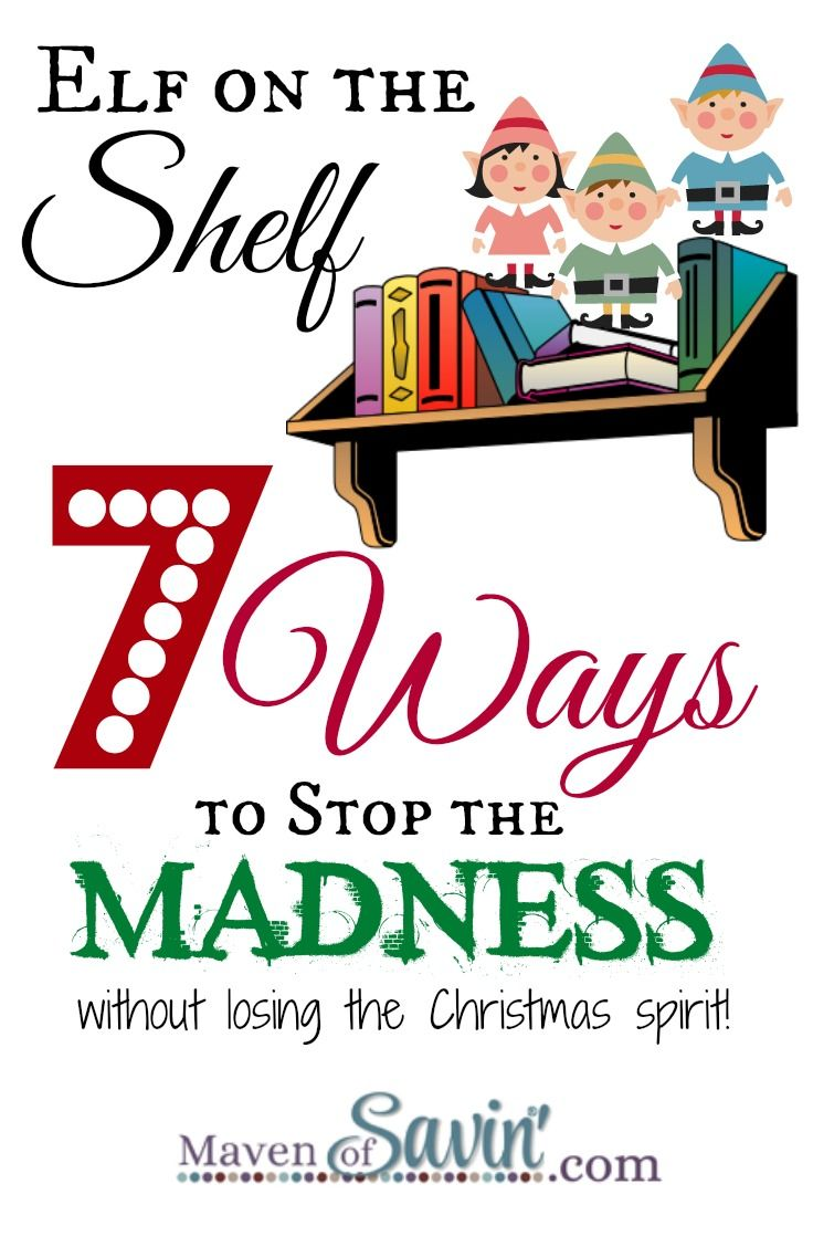 Elf on the Shelf - 7 Ways to STOP THE MADNESS without losing the Christmas spirit!