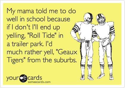 Image result for mama said geaux tigers