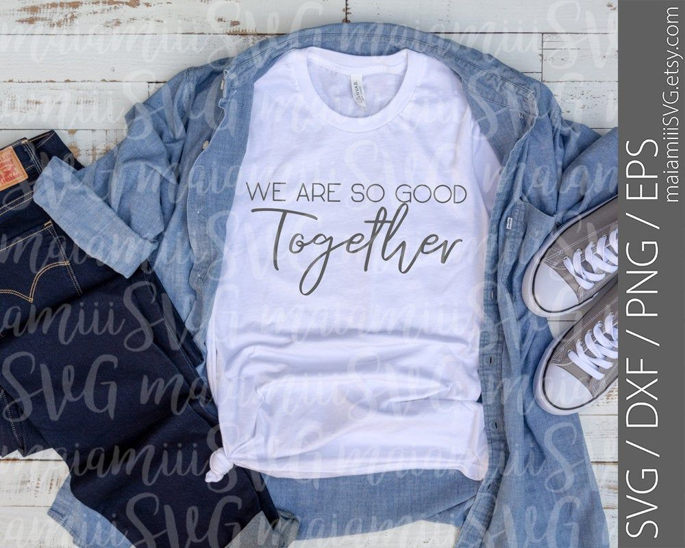 Download Svg Files We Are So Good Together in 2020 | Svg, Christian ...