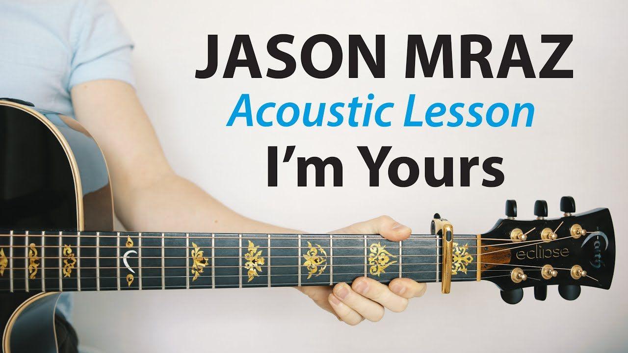 I M Yours Jason Mraz Acoustic Guitar Lesson Chords Tab Play Along Youtube Acoustic Guitar Lessons Guitar Lessons Jason Mraz