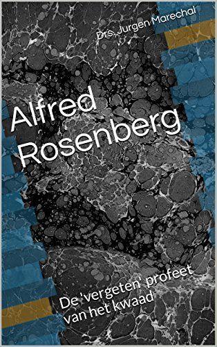 Alfred Rosenberg: De 'vergeten' profeet van het kwaad door Drs. Jurgen Marechal, http://www.amazon.nl/dp/B01BVJXS4I/ref=cm_sw_r_pi_dp_ZBjXwb09QCYQJ