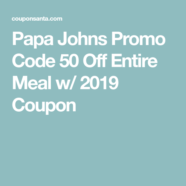 photo relating to Papa Johns Printable Coupons identify Papa Johns Promo Code 50 Off Comprehensive Supper w/ 2019 Coupon