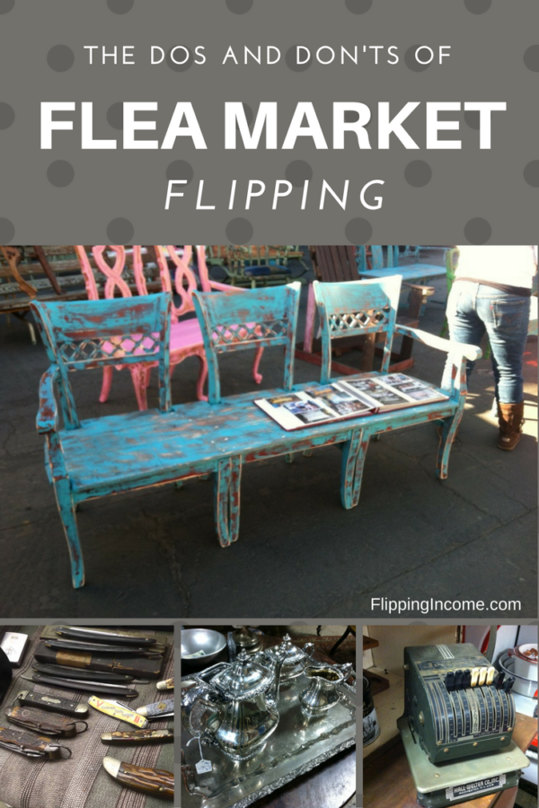 The Dos and Don'ts of Flea Market Flipping - Flipping Income #thriftstorefinds