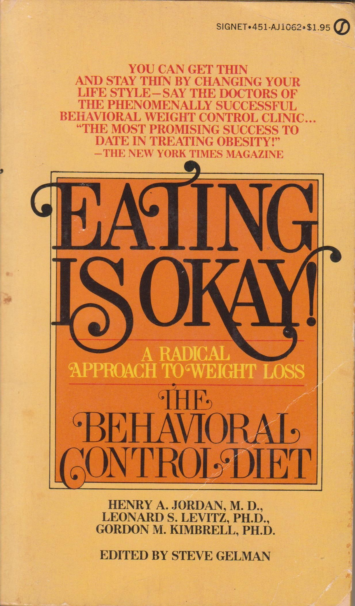 Eating Is Okay: A Radical Approach To Weight Loss by Jordan, Levitz, and Kimbrell 1976