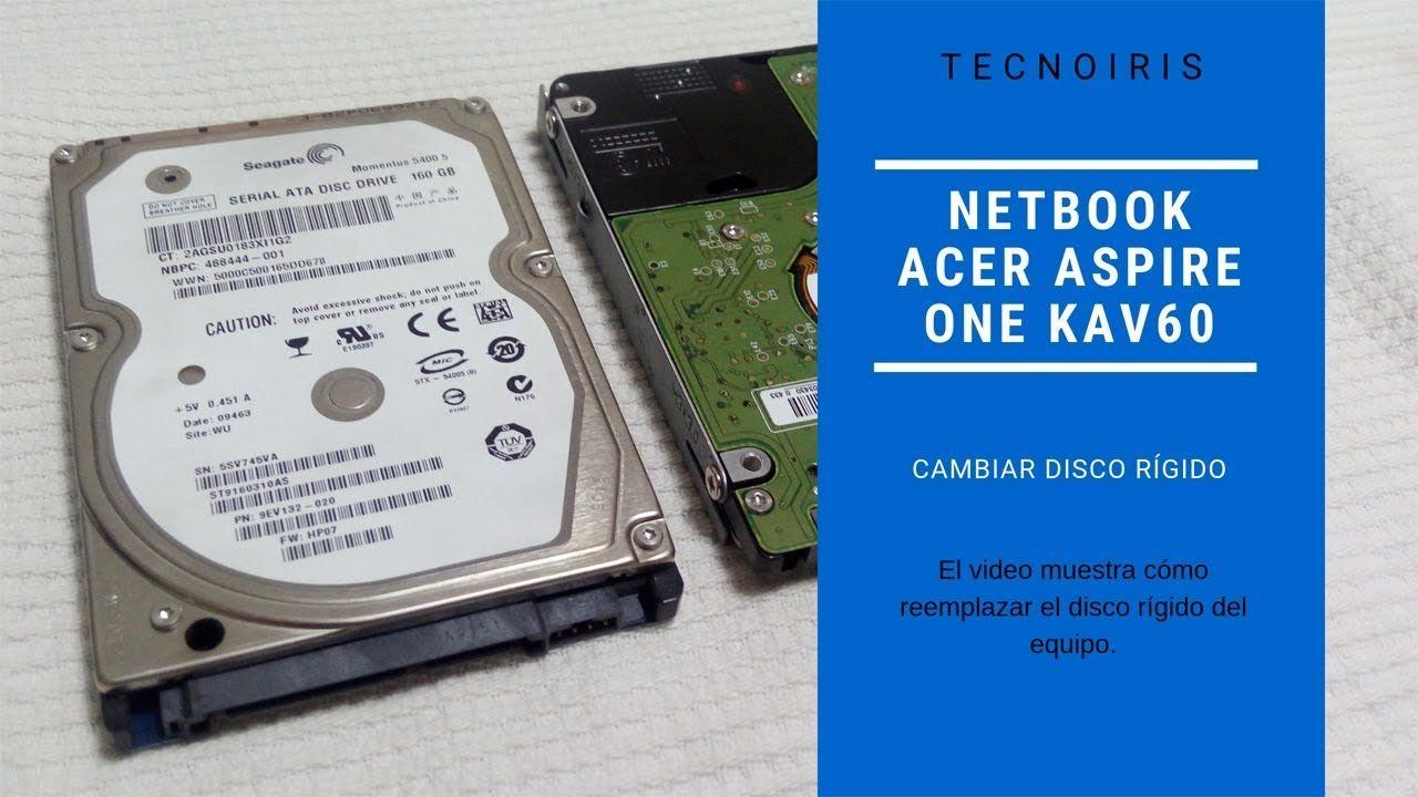 Cambiar Disco Rigido De Netbook Acer Aspire One Modelo Kav60 Disco Rigido Acer Aspire One Acer