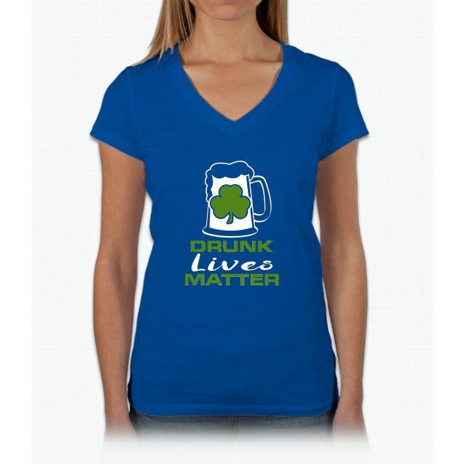 Drunk Lives Matter by Basement Mastermind Womens V-Neck T-Shirt