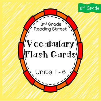 3rd Grade Reading Street Vocabulary Flash Cards UNITS 1-6 3rd