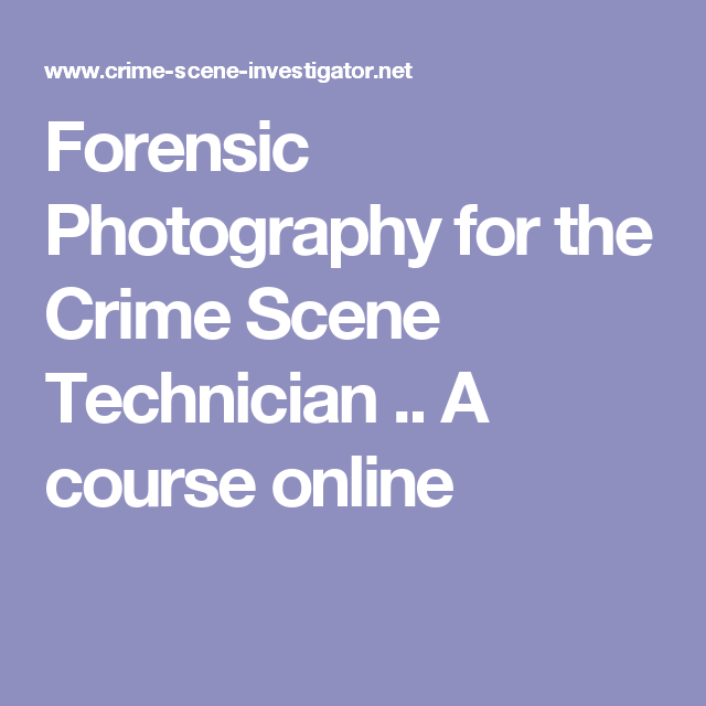 forensic photography for the crime scene technician .. a course