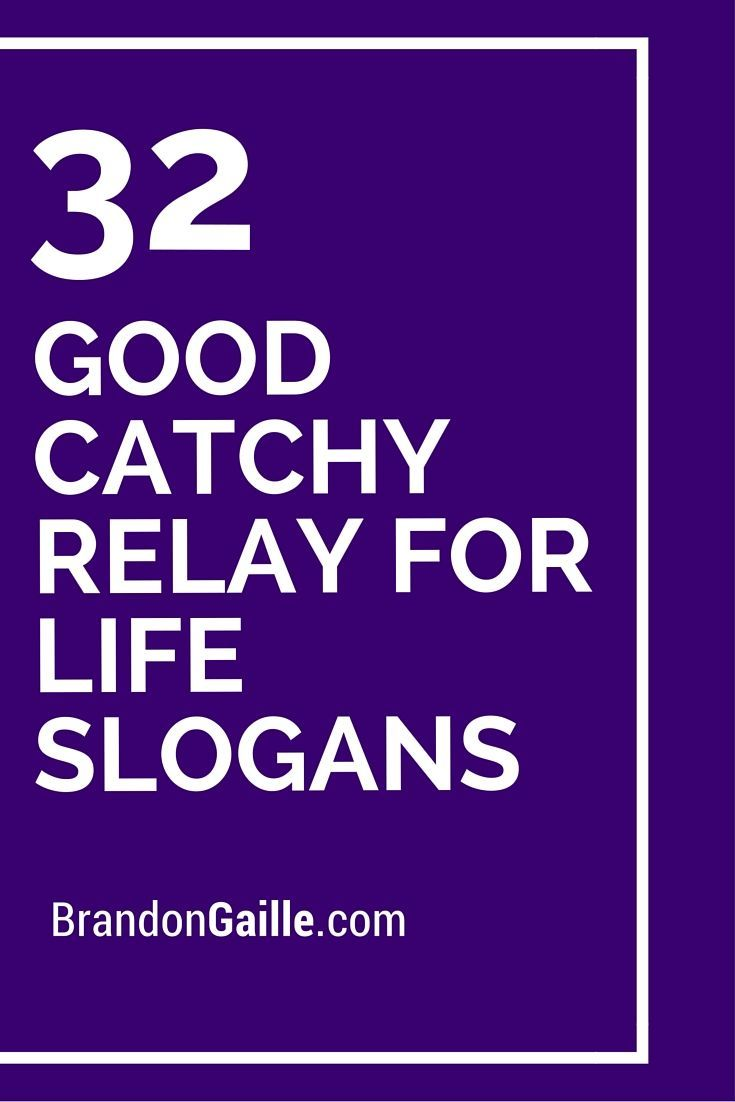 Relay For Life Quotes Good Catchy Relay For Life Slogans