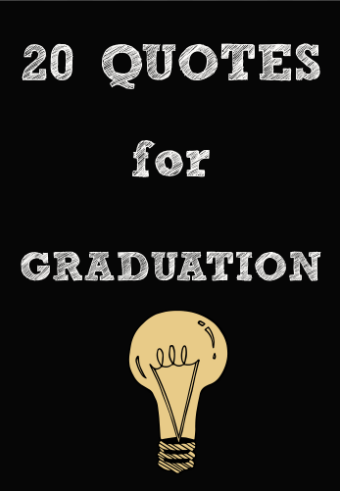 20 Quotes for Grads at Graduation