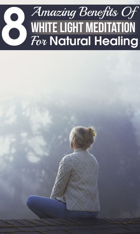 8 Amazing Benefits Of White Light Meditation For Natural ...
