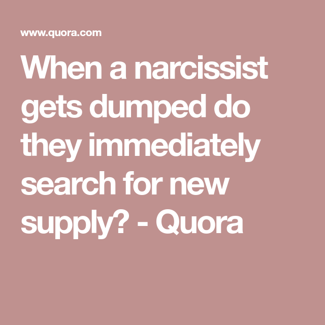 When a narcissist gets dumped