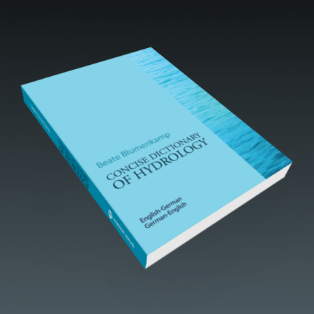 Concise Dictionary of Hydrology – Beate Blumenkamp - The Concise Dictionary of Hydrology is intended to enhance the cooperation between the English and German-speaking hydrology markets. Both professional hydrologists and students will find substantiated support and the most important hydrology terminology.