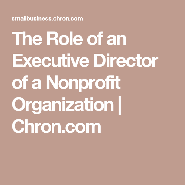 The Role Of An Executive Director Of A Nonprofit Organization