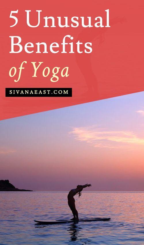 5 Unusual Benefits Of Yoga