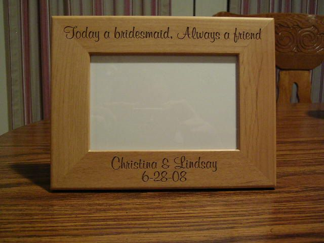 4 x 6 Bridesmaid picture frame by LaserMarkingConcepts on Etsy