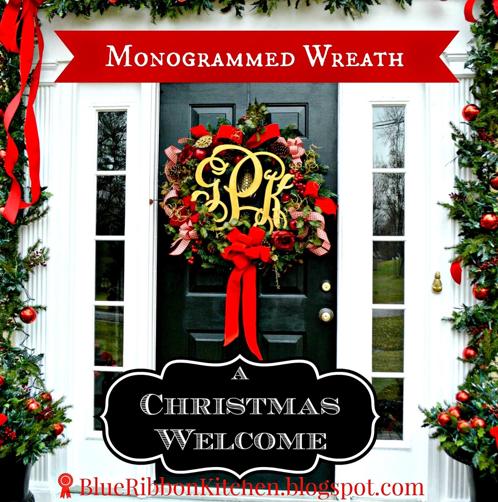 Blue Ribbon Kitchen. Front Door Wreath With Monogram. Easy Christmas And Holiday  Decor Ideas
