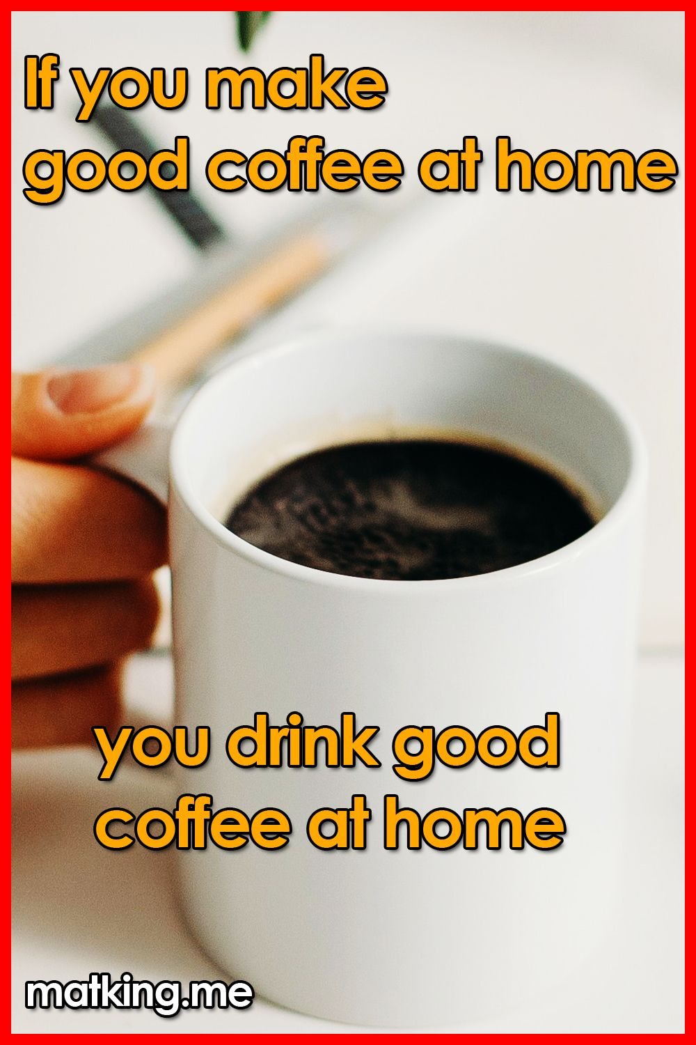 Good morning coffee begins with good coffee and good