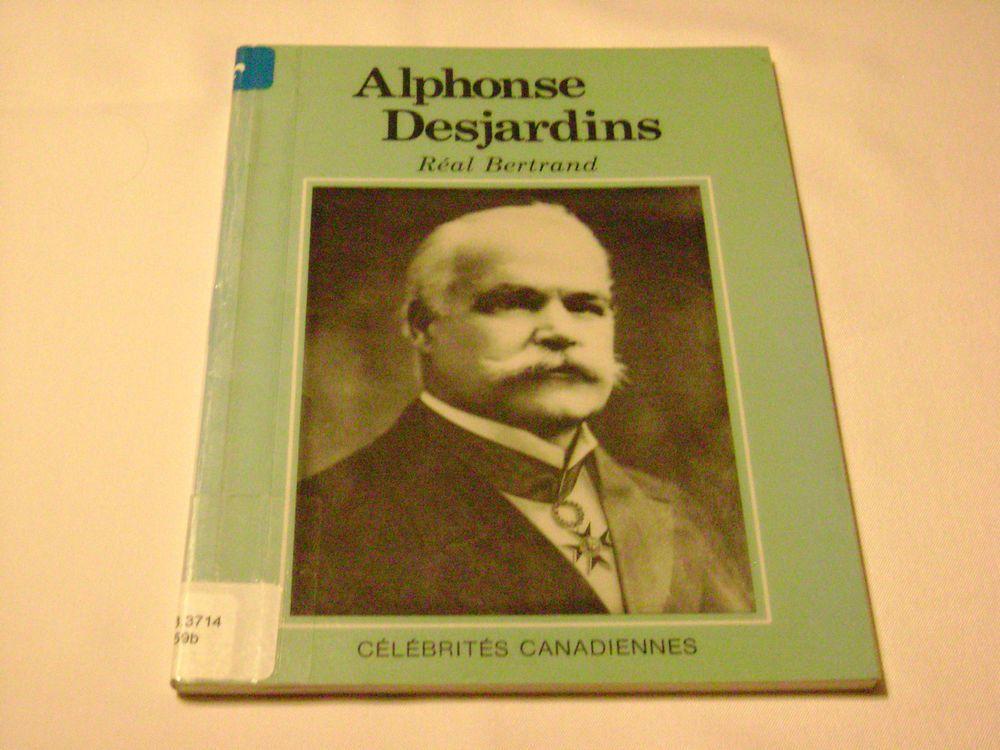 Alphonse Desjardins Biography Caisse Populaire Célébrités Canadiennes Fr Book