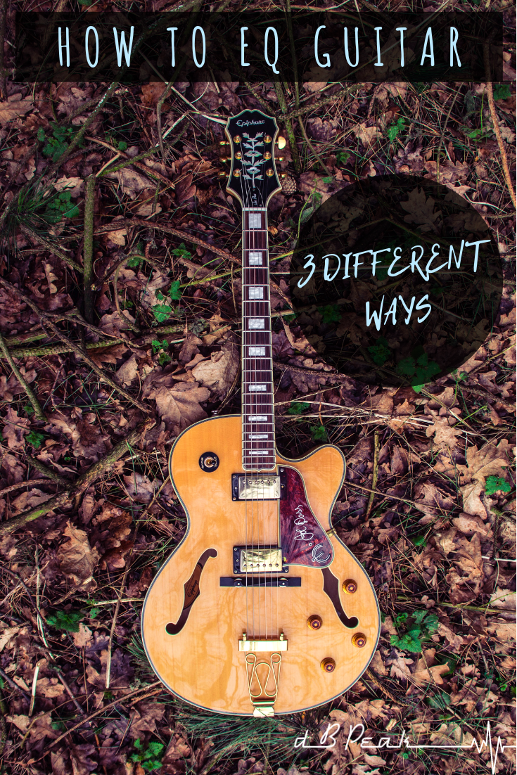 Learn How To Eq Guitar 3 Different Ways Musicproduction Recordingstudio Homerecordingstudio Guitar Guitar Digital Audio Workstation Recorder Music