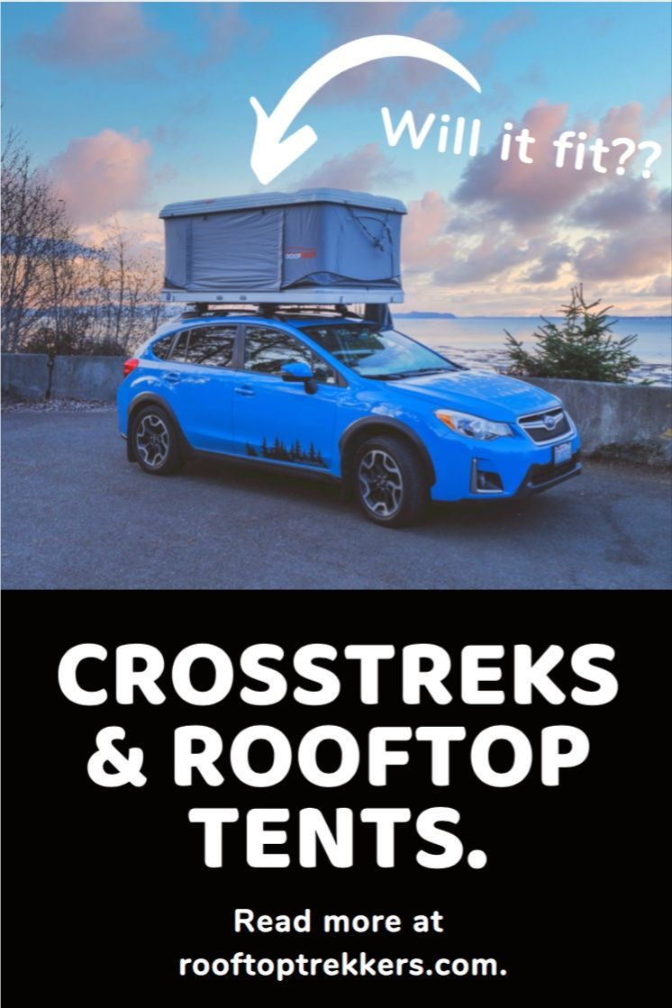 Can my Subaru Crosstrek Hold a Roof Top Tent? in 2020