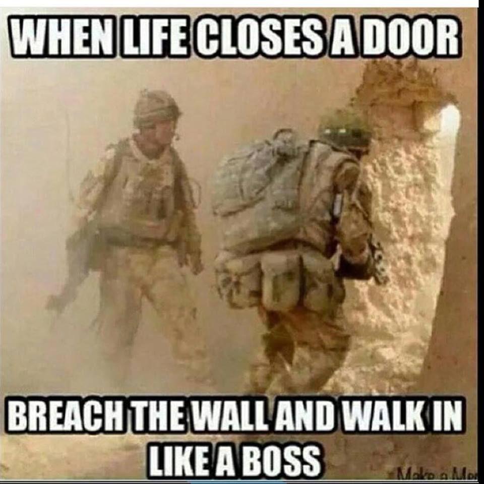 When Life Closes A Door Military Humor Military Memes Military Jokes