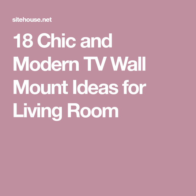 18 Chic and Modern TV Wall Mount Ideas for Living Room | Tv wall ...