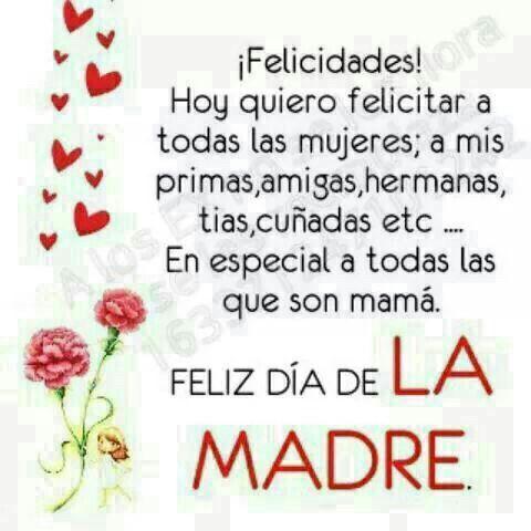 Dia De La Madre Mensaje Del Día De La Madre Feliz Día Mamá Frases Felicitaciones A Las Madres