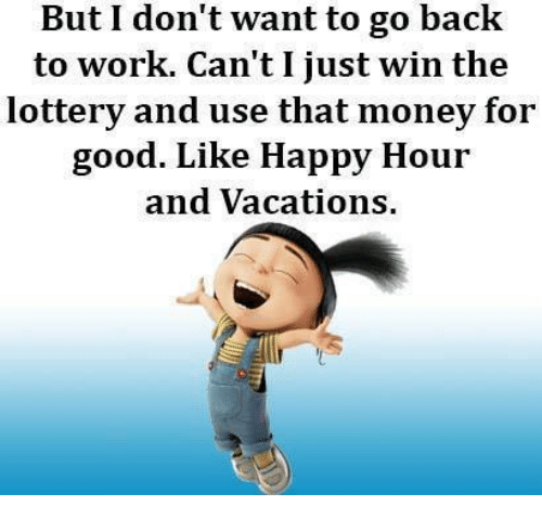 25 Best Memes About I Dont Want To Go Back To Work I Work Quotes Funny Work Jokes Work Memes