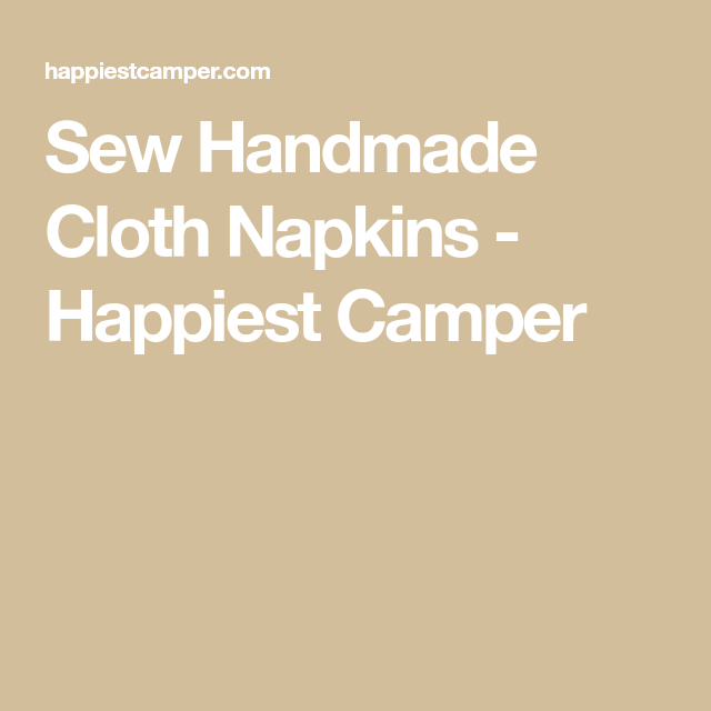 Sew Handmade Cloth Napkins #clothnapkins