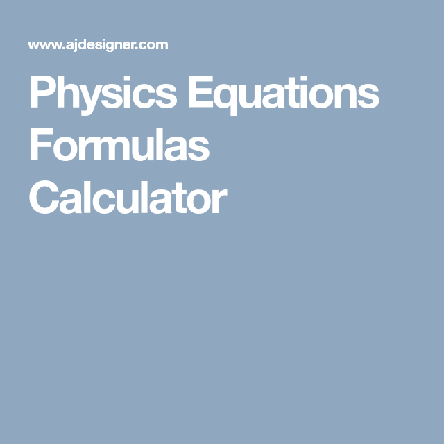Physics Equations Formulas Calculator | Engineering References ...