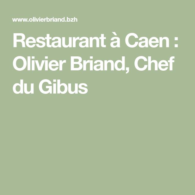 Restaurant A Caen Olivier Briand Chef Du Gibus Repas Groupe Cours De Cuisine Restaurant