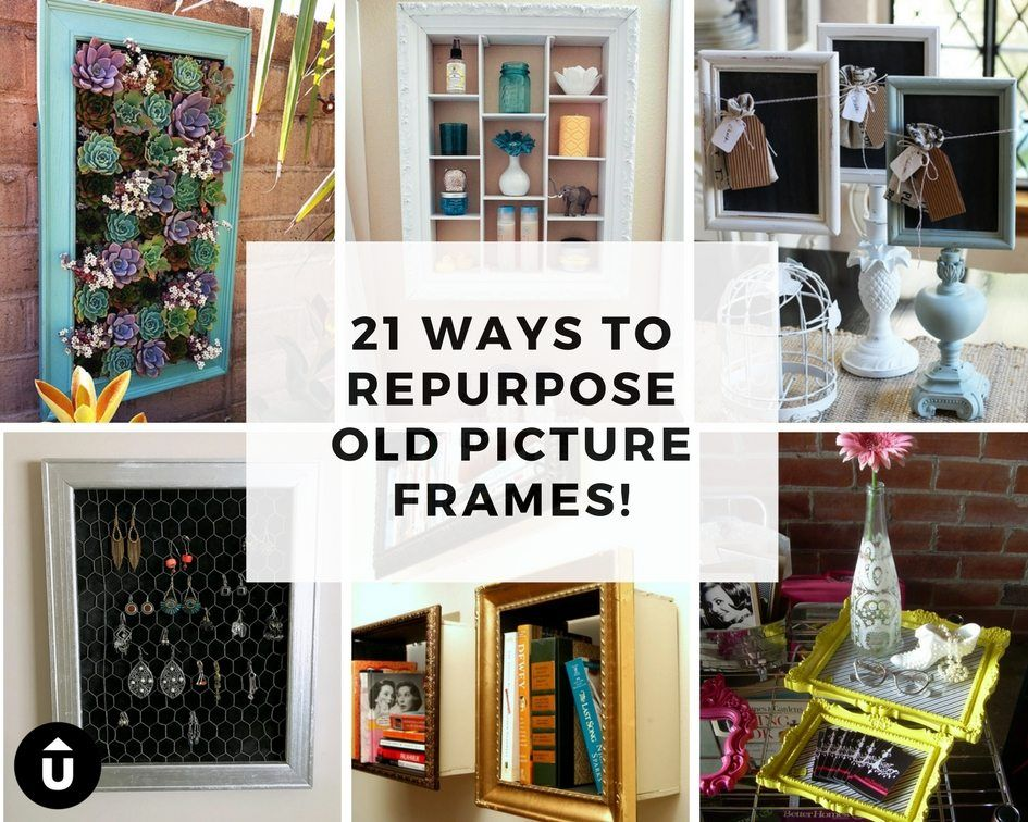 Repurpose Old Picture Frames | Repurpose, Upcycling and Upcycle