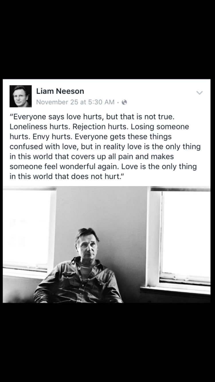 Love Doesn T Hurt Quote Liam Neeson Inspirational Quotes