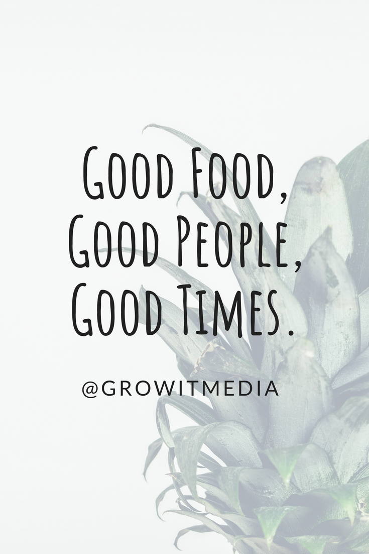 Good Food Good People Good Times Ig Growitmedia One Stop Shop Branding Websites Mobile App Wedding Quotes Funny Chalkboard Art Quotes Art Quotes Funny