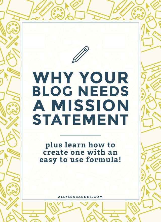 Why You Absolutely Need A Blog Mission Statement And How To